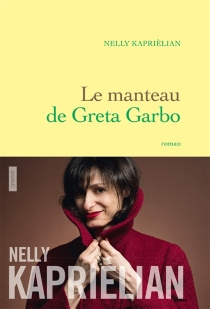 Le manteau de Greta Garbo - NellyKaprièlian