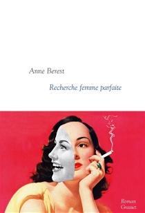 Recherche femme parfaite - AnneBerest