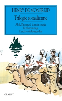 Trilogie somalienne : romans - Henry deMonfreid