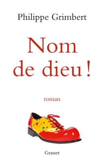 Nom de Dieu ! - PhilippeGrimbert