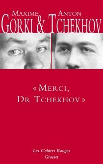 Merci, Dr Tchekhov - MaximeGorki