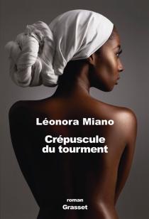 Crépuscule du tourment - LéonoraMiano