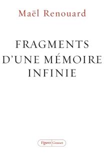 Fragments d'une mémoire infinie - MaëlRenouard