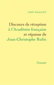 Discours de réception d'Amin Maalouf à l'Académie française et réponse de Jean-Christophe Rufin - AminMaalouf