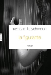 La figurante - Avraham B.Yehoshua