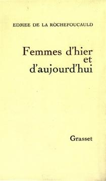Femmes d'hier et d'aujourd'hui - Edmée deLa Rochefoucauld