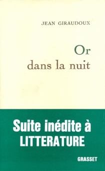 Or dans la nuit - JeanGiraudoux
