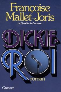 Dickie-Roi - FrançoiseMallet-Joris