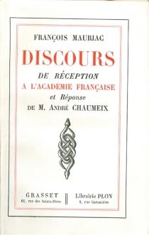 Discours de réception à l'Académie Française et réponse d'André Chaumeix - AndréChaumeix