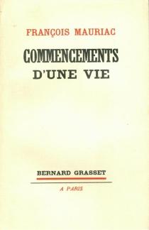 Commencements d'une vie - FrançoisMauriac