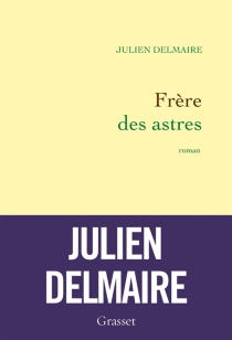 Frère des astres - JulienDelmaire