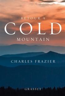 Retour à Cold Mountain - CharlesFrazier