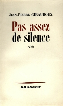 Pas assez de silence - Jean-PierreGiraudoux