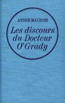 Les discours du Dr O'Grady - AndréMaurois