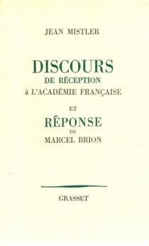 Discours de réception à l'Académie française et réponse de Marcel Brion - MarcelBrion