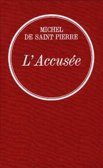 L'accusée - Michel deSaint-Pierre