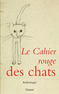 Le cahier rouge des chats : anthologie -