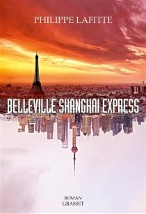 Belleville Shanghai express - PhilippeLafitte