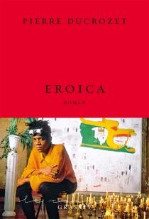 Eroïca - PierreDucrozet
