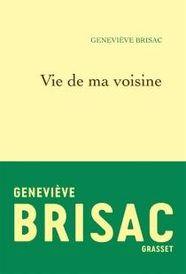 Vie de ma voisine - GenevièveBrisac