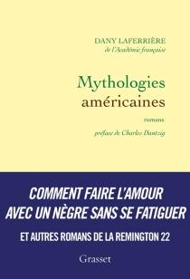 Mythologies américaines : romans - DanyLaferrière