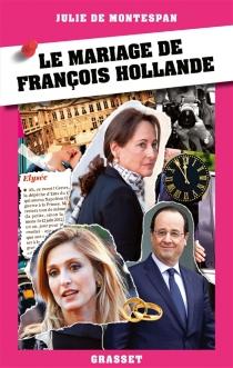 Le mariage de François Hollande - Julie deMontespan