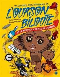 Les aventures inter-sidérantes de l'ourson Biloute - JulienDelmaire