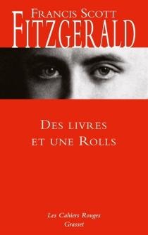 Des livres et une Rolls - Francis ScottFitzgerald