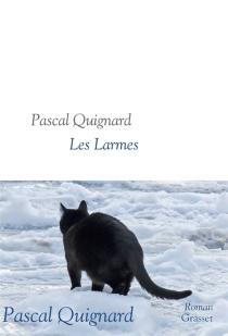 Les larmes - PascalQuignard