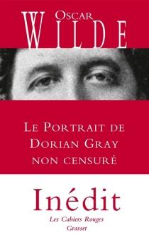 Le portrait de Dorian Gray : non censuré - OscarWilde