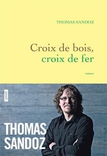 Croix de bois, croix de fer - ThomasSandoz