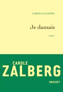 Je dansais - CaroleZalberg