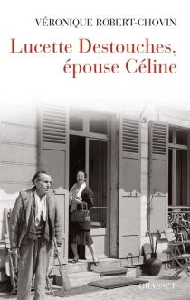 Lucette Destouches, épouse Céline - VéroniqueRobert-Chovin
