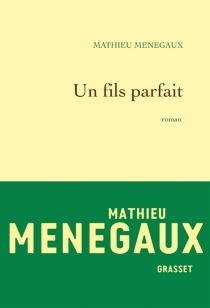 Un fils parfait - MathieuMenegaux