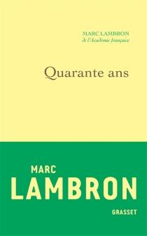 Quarante ans : journal 1997 - MarcLambron