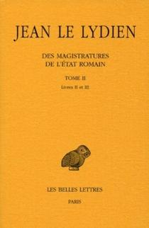 Des magistratures de l'Etat romain - Jean de Lydie