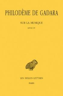 Sur la musique : livre IV - Philodème