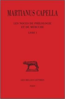 Les noces de Philologie et de Mercure - Martianus Mineus FelixCapella