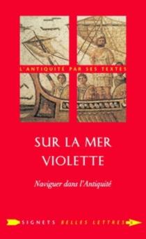 Sur la mer violette : naviguer dans l'Antiquité -