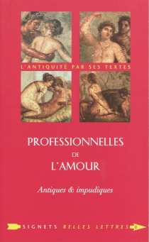 Professionnelles de l'amour : antiques et impudiques -