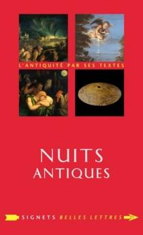 Nuits antiques : l'Antiquité par ses textes - VirginieLeroux