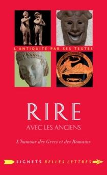 Rire avec les anciens : l'humour des Grecs et des Romains - XavierDarcos