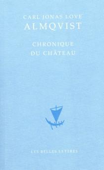 Chronique du château - Carl Jonas LoveAlmqvist