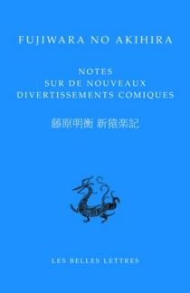 Notes sur de nouveaux divertissements comiques - Fujiwara noAkihira