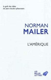 L'Amérique : essais, reportages, ruminations - NormanMailer