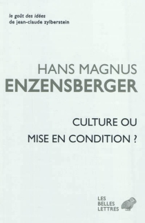 Culture ou mise en condition ? : essais - Hans Magnus Enzensberger