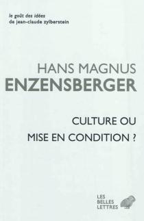Culture ou mise en condition ? : essais - Hans MagnusEnzensberger