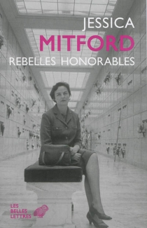 Rebelles honorables - JessicaMitford