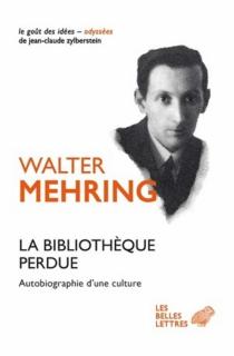 La bibliothèque perdue : autobiographie d'une culture - WalterMehring