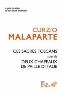 Ces sacrés Toscans| Suivi de Deux chapeaux de paille d'Italie - CurzioMalaparte